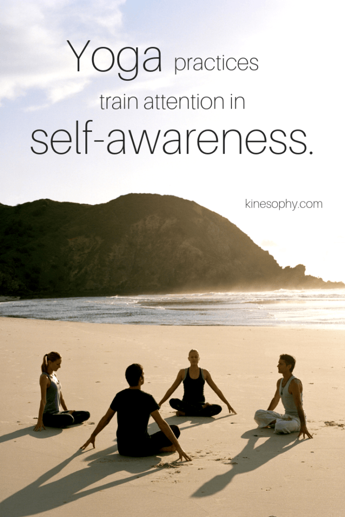 Yoga Practices To Embody Mindful Self Awareness