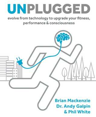 Unplugged by Brian Mackenzie, Andy Galpin and Phil White